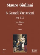 Giuliani, Mauro : 6 Grandi Variazioni Op. 112 for Guitar