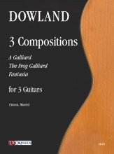Dowland, John : 3 Compositions (A Galliard, The Frog Galliard, Fantasia) for 3 Guitars
