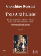 Rossini, Gioachino : Trois Airs Italiens. Transcription by Jean-Louis Tulou and Ferdinando Carulli for Flute (2 Flutes) and Guitar