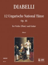 Diabelli, Anton : 12 Ungarische National Tänze Op. 16 for Violin (Flute) and Guitar