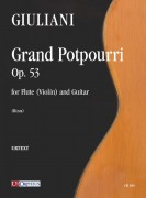 Giuliani, Mauro : Grand Potpourri Op. 53 for Flute (Violin) and Guitar