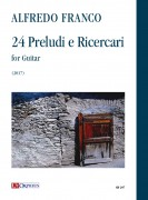 Franco, Alfredo : 24 Preludi e Ricercari for Guitar (2017)