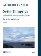 "Franco, Alfredo : Sette Tamerici on Lyrics from Giovanni Pascoli's ""Myricae"" for Voice and Guitar (2016)"