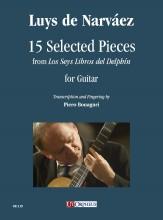 """Narváez, Luys de : 15 Selected Pieces from """"Los Seys Libros del Delphín"""" for Guitar"""