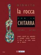La Rocca, Alberto : Con la Chitarra. Progetti musicali per apprendere le principali tecniche esecutive di base e per creare musica con la chitarra - Vol. 1