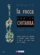 La Rocca, Alberto : Con la Chitarra. Progetti musicali per apprendere le principali tecniche esecutive di base e per creare musica con la chitarra - Vol. 2