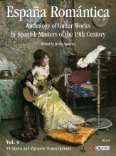 España Romántica. Anthology of Guitar Works by Spanish Masters of the 19th Century - Vol. 4: 15 Opera and Zarzuela Transcriptions