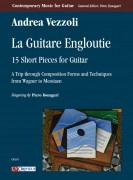 Vezzoli, Andrea : La Guitare Engloutie. 15 Short Pieces for Guitar. A Trip through Composition Forms and Techniques from Wagner to Messiaen