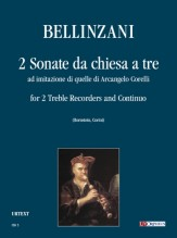 Bellinzani, Paolo Benedetto : 2 Sonate da chiesa a tre ad imitazione di quelle di Arcangelo Corelli for 2 Treble Recorders and Continuo