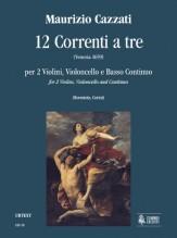 Cazzati, Maurizio : 12 Correnti a tre for 2 Violins, Violoncello and Continuo