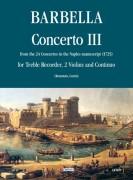 Barbella, Francesco : Concerto No. 3 from the 24 Concertos in the Naples manuscript (1725) for Treble Recorder (Flute), 2 Violins and Continuo