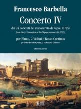 Barbella, Francesco : Concerto No. 4 from the 24 Concertos in the Naples manuscript (1725) for Treble Recorder (Flute), 2 Violins and Continuo