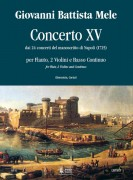 Mele, Giovanni Battista : Concerto No. 15 from the 24 Concertos in the Naples manuscript (1725) for Treble Recorder (Flute), 2 Violins and Continuo