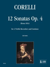 Corelli, Arcangelo : 12 Sonatas Op. 4 for 2 Treble Recorders and Continuo