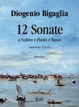 Bigaglia, Diogenio : 12 Sonatas Op. 1 for Violin (Flute, Treble Recorder) and Continuo