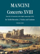 Mancini, Francesco : Concerto No. 18 from the 24 Concertos in the Naples manuscript (1725) for Treble Recorder (Flute), 2 Violins and Continuo