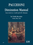 Pacchioni, Giorgio : Diminution Manual from works by A. Corelli and G. Ph. Telemann for Treble Recorder (Violin, Flute, Viol)