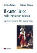 Catoni, Sergio - Viciani, Franco : Il canto lirico nella tradizione italiana. Esperienze e segreti della tecnica vocale