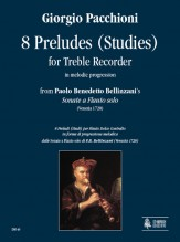 "Pacchioni, Giorgio : 8 Preludes (Studies) in melodic progression from Paolo Benedetto Bellinzani's ""Sonate a Flauto solo"" (Venezia 1720) for Treble Recorder"