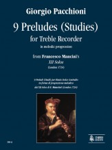"Pacchioni, Giorgio : 9 Preludes (Studies) in melodic progression from Francesco Mancini's ""XII Solos"" (London 1724) for Treble Recorder"