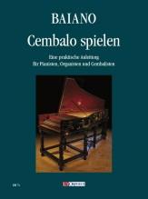 Baiano, Enrico : Cembalo spielen. Eine praktische Anleitung für Pianisten, Organisten und Cembalisten