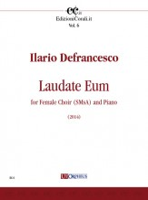 Defrancesco, Ilario : Laudate Eum for Female Choir (SMsA) and Piano (2014) [Score]