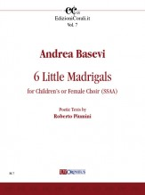 Basevi, Andrea : 6 Little Madrigals for Children's or Female Choir (SSAA)