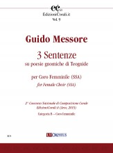 Messore, Guido : 3 Sentenze su poesie gnomiche di Teognide for Female Choir (SSA) (2nd National Choral Composition Competition EdizioniCorali.it - Cat. Speciale – La Montagna)