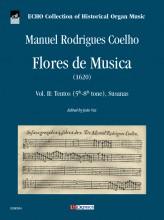 Coelho, Manuel Rodrigues : Flores de Musica (1620) - Vol. II: Tentos (5th-8th tone), Susanas