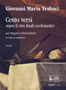 Trabaci, Giovanni Maria : Cento Versi sopra li otto finali ecclesiastici (Napoli 1603/15) for Organ or Harpsichord