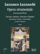 Luzzaschi, Luzzasco : Instrumental Works. Toccata, Canzone, Ricercare and Fantasias for Organ or Harpsichord