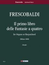 Frescobaldi, Girolamo : Il primo libro delle Fantasie a quattro for Organ or Harpsichord