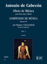 Cabezón, Antonio de : Obras de Música para Tecla, Arpa y Vihuela. Compendio de Música (Madrid 1578) for Organ or Harpsichord - Vol. 1