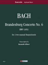 Bach, Johann Sebastian : Brandenburg Concerto No. 6 BWV 1051 for 2 two-manual Harpsichords