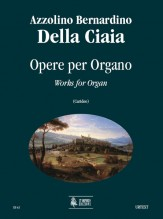 Della Ciaia, Azzolino Bernardino : Works for Organ