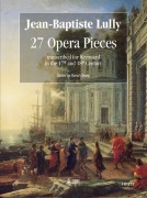 Lully, Jean-Baptiste : 27 Operatic Pieces transcribed for Keyboard (17th-18th century)
