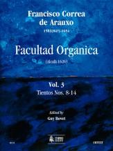 Correa de Arauxo, Francisco : Facultad Organica (Alcalá 1626) [Edition in 11 vols.] - Vol. 3: Tientos Nos. 8-14