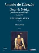 Cabezón, Antonio de : Obras de Música para Tecla, Arpa y Vihuela. Compendio de Música (Madrid 1578) for Organ or Harpsichord - Vol. 2