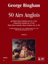 Bingham, George : 50 Airs Anglois for Treble Recorder solo (Nos. 1-20), 2 Treble Recorders (Nos. 21-30), Treble Recorder and Continuo (Nos. 31-50)