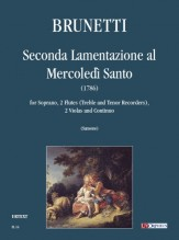 Brunetti, Giovan Gualberto : Seconda Lamentazione al Mercoledì Santo (1786) for Soprano, 2 Flutes (Treble and Tenor Recorders), 2 Violas and Continuo