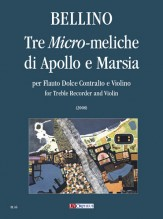 Bellino, Alessandra : Tre Micro-meliche di Apollo e Marsia for Treble Recorder and Violin (2008)