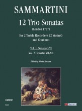 Sammartini, Giuseppe : 12 Trio Sonatas (London 1727) for 2 Treble Recorders (2 Violins) and Continuo - Vol. 1: Sonatas I-VI