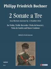 """Buchner, Philipp Friedrich : 2 Sonate a Tre from """"Plectrum musicum"""" Op. 4 (Frankfurt 1662) for Violin, Treble Recorder (Viola da Braccio), Viola da Gamba and Basso Continuo"""