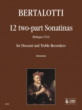 Bertalotti, Angelo : 12 two-part Sonatinas (Bologna 1744) for Descant and Treble Recorders