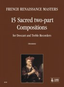 French Renaissance Masters : 15 Sacred two-part Compositions for Descant and Treble Recorders