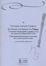 Cangiasi, Giovanni Antonio : La Grassa, La Guerra, La Filippa. 3 instrumental four-part Canzonas (Milano 1614) for Recorder Quartet (SATB)