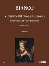 Bianco, Giovanni Battista : 5 Instrumental two-part Canzonas (Venezia 1610) for Descant and Tenor Recorders