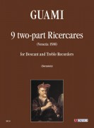 Guami, Francesco : 9 two-part Ricercares (Venezia 1588) for Descant and Treble Recorders