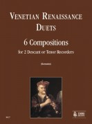 Venetian Renaissance Duets. 6 Compositions for 2 Descant or Tenor Recorders