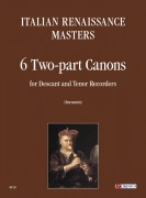 Italian Renaissance Masters : 6 two-part Canons for Descant and Tenor Recorders